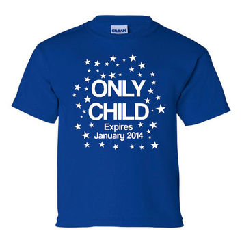 ONLY CHILD Expires January 2014 Cute Shirt New Sibling Announcement Childrens Youth Graphic Tee Shirt for Youth Toddlers