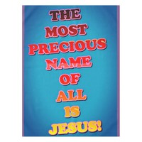 The Name Jesus Is The Most Precious Of All! Tablecloth