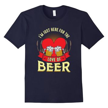 Valentines Day Beer Shirt Just Here For Love of Beer Husband