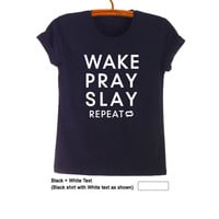 Wake Pray Slay Repeat TShirt Hipster Graphic Tee Tumblr Grunge Fashion Shirt Black Goth Tops T Shirt Cute Teen Shirts Streetwear Gift Ideas