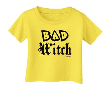 Bad Witch Infant T-Shirt