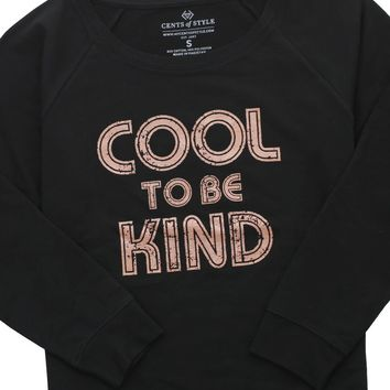 Cool To Be Kind Graphic Sweatshirt