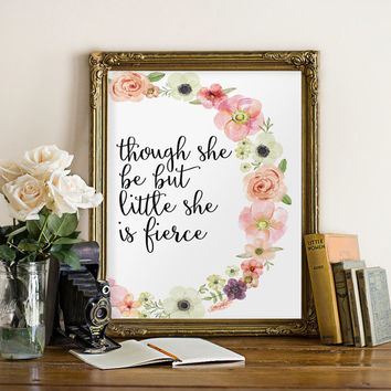 Though She Be But Little She is Fierce, Baby girl nursery decor, Shakespeare quote, Nursery art, little girl nursery prints, Wall art BD-512