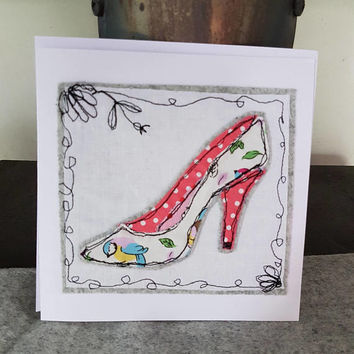Pick the right heels-friend-Free motion machine embroidery-high heels -greetings card- applique textiles card blank 18th-21st-30th-40th-50th