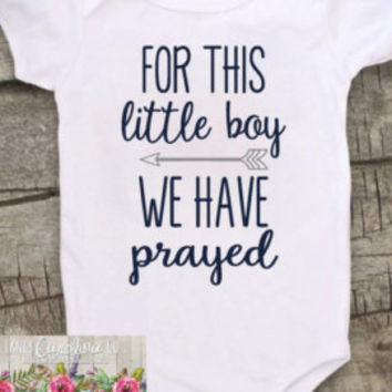 Baby Boy Coming Home Outfit - For This Little Boy We Have Prayed Bodysuit - Newborn Boy - Bring Home Outfit Boy - Baby Boy Gift - New Mom