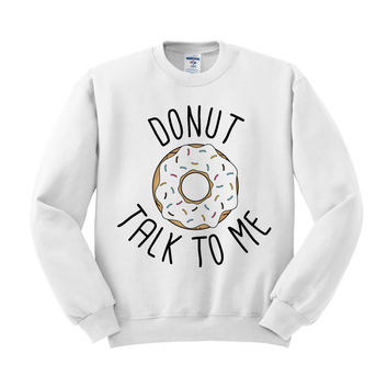 Donut Talk To Me Crewneck Sweatshirt