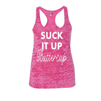 Suck It Up BUTTERCUP tank top Exercise Tank Top Running Tank Top Gym Tank Top burnout tank top funny tank top
