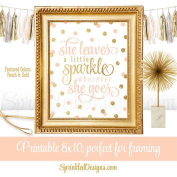 She Leaves A Little Sparkle Wherever She Goes - Peach Gold Glitter Printable Baby Girl Nursery Room Wall Art Birthday Decoration Sign