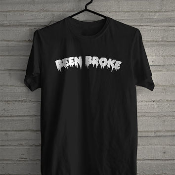 Been broke , designer shirt, funny tumblr fashion hipster ootd shirt