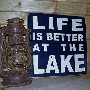 Life Is better At The Lake Handmade Wood Sign