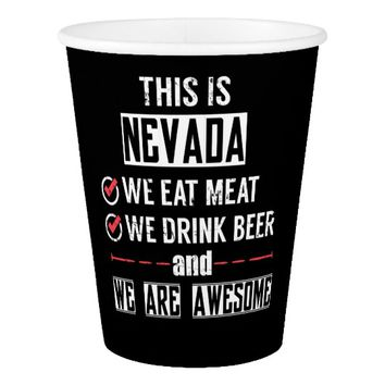 Nevada Eat Meat Drink Beer Awesome Paper Cup