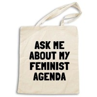 Ask Me About My Feminist Agenda -- Tote Bag