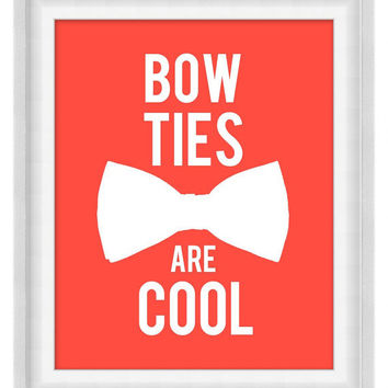 Printable Poster: Bow Ties Are Cool - Vertical 8x10 - Digital Wall Art - Printable Art