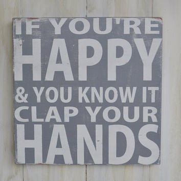 If You're Happy and You Know it - Custom Wood Sign Typography Word Art Hand Painted Children's Decor