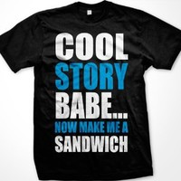 COOL STORY BABE - NOW MAKE ME A SANDWICH funny jersey - Men's Tee Shirt T-Shirt, Large, Black
