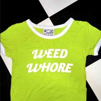 SWEET LORD O'MIGHTY! LIL WEED WHORE RINGER IN GREEN