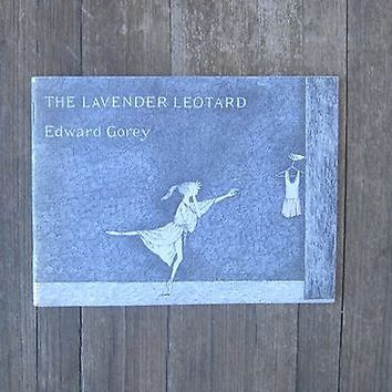 Edward Gorey The Lavender Leotard; 1st Edition/1st Print~Quirky Ballet Book/Gift