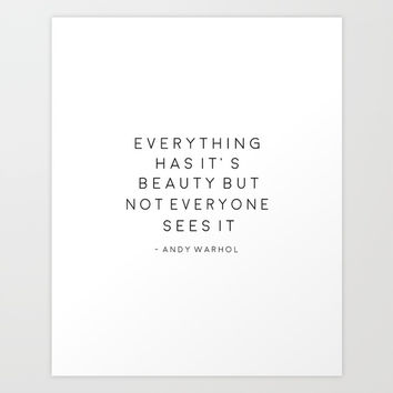 everything has it's beauty but not everyone sees it,andy quote,poems poster,typography print,office Art Print by TypoArt
