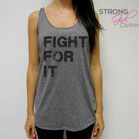 Eco Fight For It Tank Top. Eco Racerback Fight For It Tank Top. Gym Workout Tank. Flowy Gym Tank. Cross Training Top. Boxing Tank. Karate
