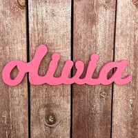 Olivia - Custom Wooden Name Sign - Nursery - Baby Name - Wedding - Shower Gift - Personalized Cursive Name - Hand-cut