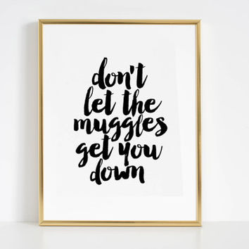 Don't Let The Muggles Get You Down,Yoda Quote,Star Wars Print,Star Wars Quote,Children Wall Decals,Printable Decor,Star Wars Baby,Home Sign