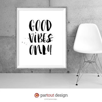 Printable Art good vibes only Minimalist art print Typographic Printable quote Motivational Poster Inspirational Art Positive Affirmation