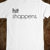 """HIT SHAPPENS"" TYPOGRAPHY DESIGN"