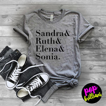 US SUPREME COURT, Female Justices, Ruth Bader Ginsburg, Sandra Day O'Connor, Elena Kagan, Sonia Sotomayor, Feminism, Feminist Shirt A225