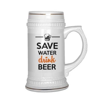 Beer Stein - Custom Beer Mug - Save Water Drink Beer