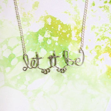 Let It Be Necklace - Beatles Lyrics Phrase Jewelry - Words of Wisdom Gift for her, for friend, for mom, for sister, under 20