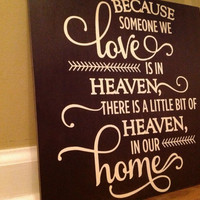 Because someone we love sign/ is in Heaven there's a little bit of Heaven in our home/ plaque/ memorial / heaven sign/condolence/ espresso