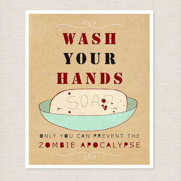 Wash Your Hands or Zombies 8x10 / Typography Print, Bathroom Decor, Kitchen Decor, Funny Reminder Poster, Halloween Decoration