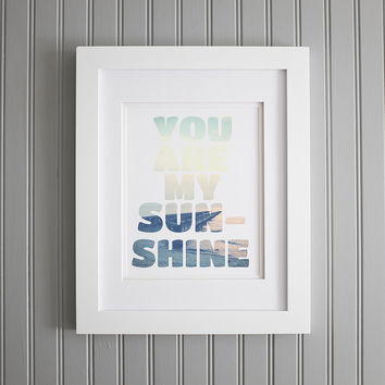 You Are My Sunshine Print, Customizable Print, Your Photo Over Text, Instagram Photo over Text, Custom Text and Photo