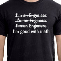 Engineer Mens Womens T-shirt Good With Math tshirt shirt funny Christmas gift idea College Graduation Tee More Colors S - 2XL
