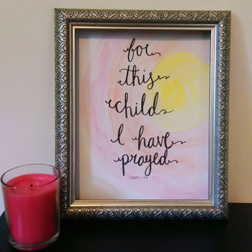 For This Child I Have Prayed Wall Art Watercolor Print, Handlettering