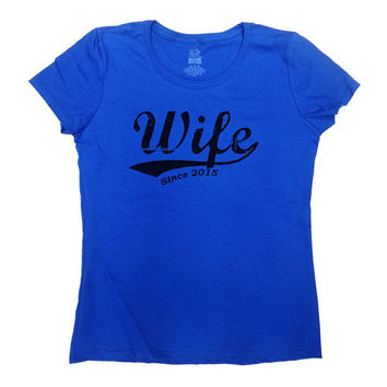 Wife T-Shirt Newly Married Shirt Best Wife Ever Shirt Birthday Gift Christmas Anniversary Gift Custom Shirt New Wife Ladies Tee - SA105