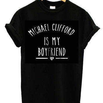 Michael Clifford is My Boyfriend shirt