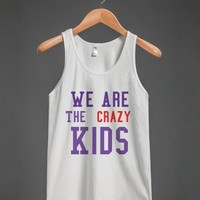 We Are The Crazy Kids
