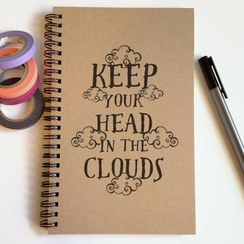Writing journal, spiral notebook, cute diary, small sketchbook, scrapbook, memory book - Keep your head in the clouds, inspirational quote
