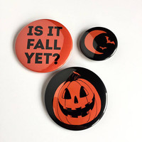Is It Fall Yet? Halloween Themed Three Button Set
