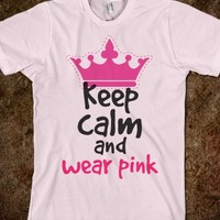 KEEP CALM AND WEAR PINK #meangirls