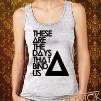 "These Are The Days That Bind Us-BASTILLE Women's Tank - Bastille Band - Music Design For Women Tanktop (Color Available-Print Size 12""x12"")"