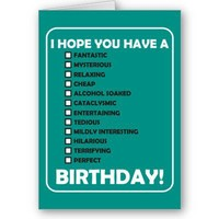 I Hope You Have A... Birthday Cards from Zazzle.com