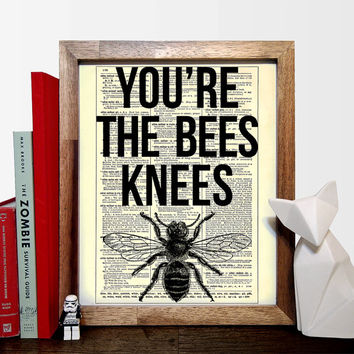 You're The Bees Knees, Funny Quote, Wedding Gift, Kids Room Decor, Nursery Decor, Eco Friendly Home Decor, Unique Gift Buy 2 Get 1 FREE