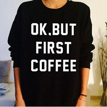 DCCKR2 [OK but First Coffee] new personality men and women cotton sweater