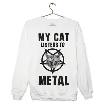 My Cat Listens to Metal Sweatshirt - UNISEX Sizes S, M, L, XL