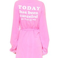 Today Is Cancelled Classic Robe