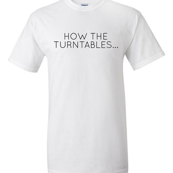How The Turntables T-Shirt