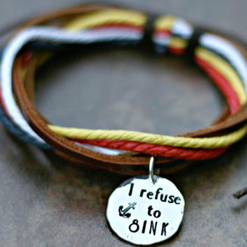 Hand Stamped Charm Bracelet -Personalized Leather Bracelet - Multistrand Leather Bracelet- I Refuse to Sink