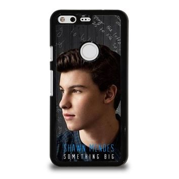 SHAWN MENDEZ SOMETHING BIG Google Pixel Case Cover